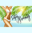enjoy the summer handwriting girl in bikini vector image
