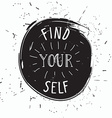 Find yourself Simple youthful motivational poster vector image