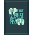 The start is what stops most people Simple vector image
