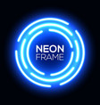 blue neon light circle shining round techno frame vector image