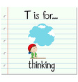 Flashcard letter T is for thinking vector image