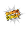 Bonus Stage - Comic Speech Bubble Cartoon Game vector image