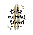 Take me to the ocean vector image vector image