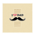 I Love My Dad on recycled paper background vector image vector image