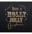 Handwritten Christmas slogan Have a holly jolly vector image