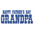 blue bandana grandpa fathers day vector image