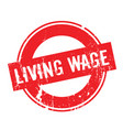 living wage rubber stamp vector image