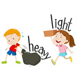 Opposite adjectives heavy and light vector image