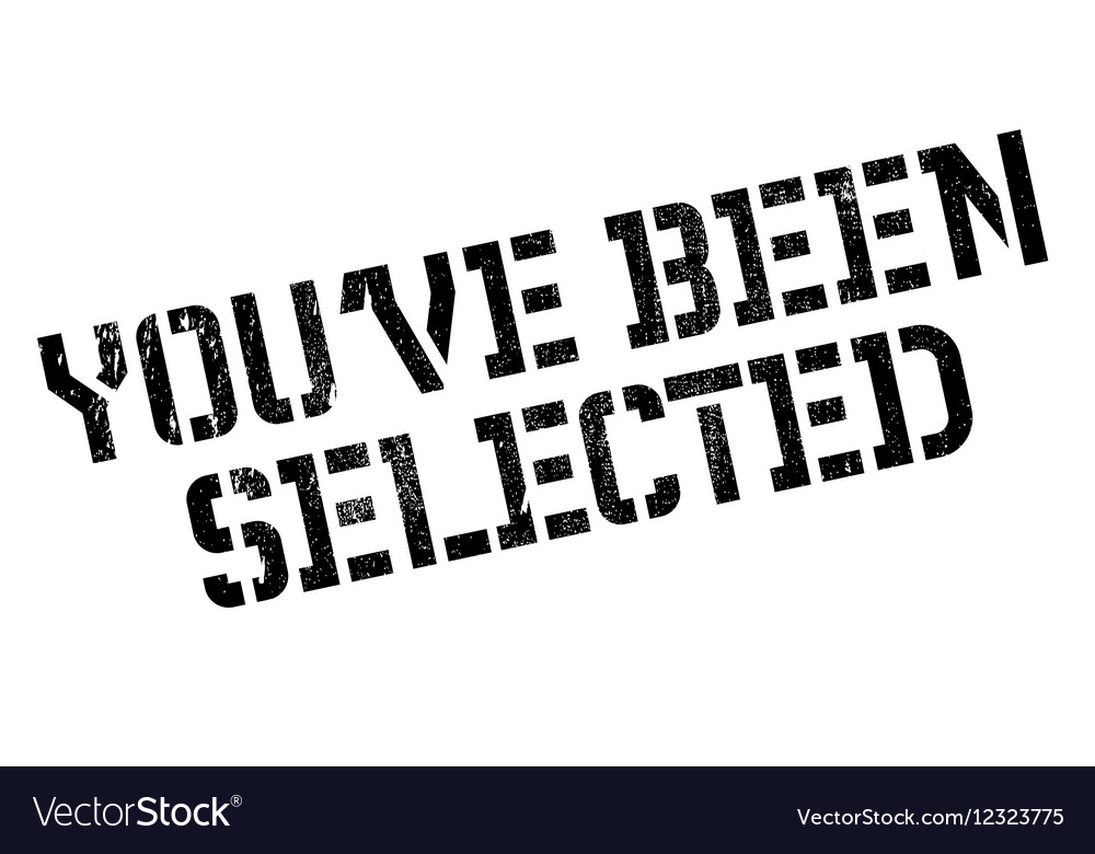You have been selected rubber stamp vector