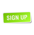 sign up green square sticker on white background vector image