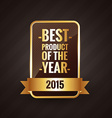 best product of the year 2015 golden label design vector image