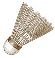 engraving antique of shuttlecock vector image