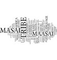 Masai tribe text background word cloud concept vector image