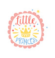 little princess label colorful hand drawn vector image