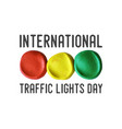 international traffic lights day poster vector image