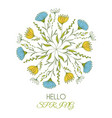 Hello spring of a beautiful floral round art with vector image