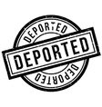 Deported rubber stamp vector image vector image
