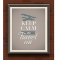 Keep calm and travel on vintage poster vector image vector image