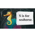 Letter S is for seahorse vector image