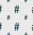 hash tag icon Seamless pattern with geometric vector image