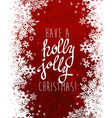 Have a holly jolly Christmas with lots of vector image vector image