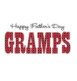 red bandana gramps happy fathers day vector image
