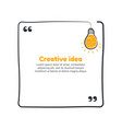 quote with hand drawn sketch bulb creative vector image