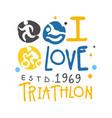 i love triathlon since 1969 logo colorful hand vector image