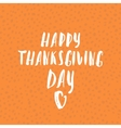 Happy Thanksgiving day Hand-lettering text vector image