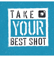 take your best shot vector image vector image