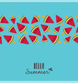 hello summer quote watermelon pattern card design vector image vector image