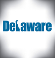 Delaware state graphic vector image