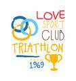 love sport club triathlon since 1969 logo vector image vector image