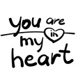 you are in my heart vector image vector image