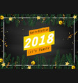 happy new year 2018 greeting card with fir branche vector image