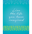 Minimalistic text of an inspirational saying Live vector image vector image