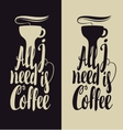 All i need is coffee vector image vector image