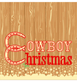 Cowboy Christmas text on wood texture background vector image vector image