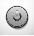 Metallic power button design vector image vector image