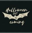 halloween 2017 is coming vector image
