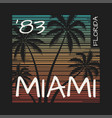 miami florida tee print with palm trees vector image
