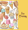 Ice cream and desserts hand drawn menu vector image