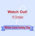 White Cane Safety Day vector image