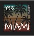 miami florida tee print with palm trees vector image