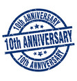 10th anniversary blue round grunge stamp vector image
