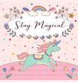 stay magical unicorns pink greeting card vector image