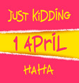 joking april fools day design vector image