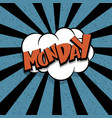 comic text monday cartoon cloud retro vector image