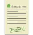Mortgage loan document with approved stamp vector image