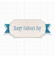 Happy Fathers Day Card with greeting Ribbon vector image